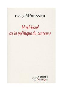 Emmanuel-Taieb-machiavel-ou-la-politique-du-centaure